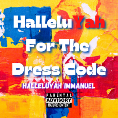 HalleluYah ImmanuEl – HalleluYah For The Dress Code