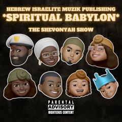 The ShevonYah Show – Spiritual Babylon